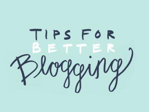 Tips for Better Blogging